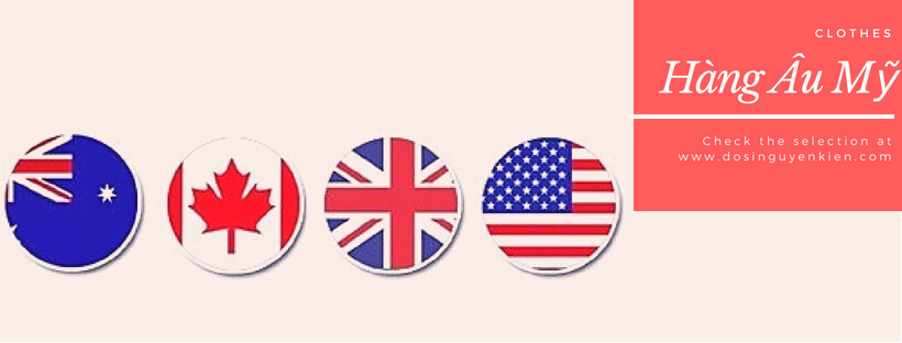 Hàng si nguyên kiện Âu Mỹ