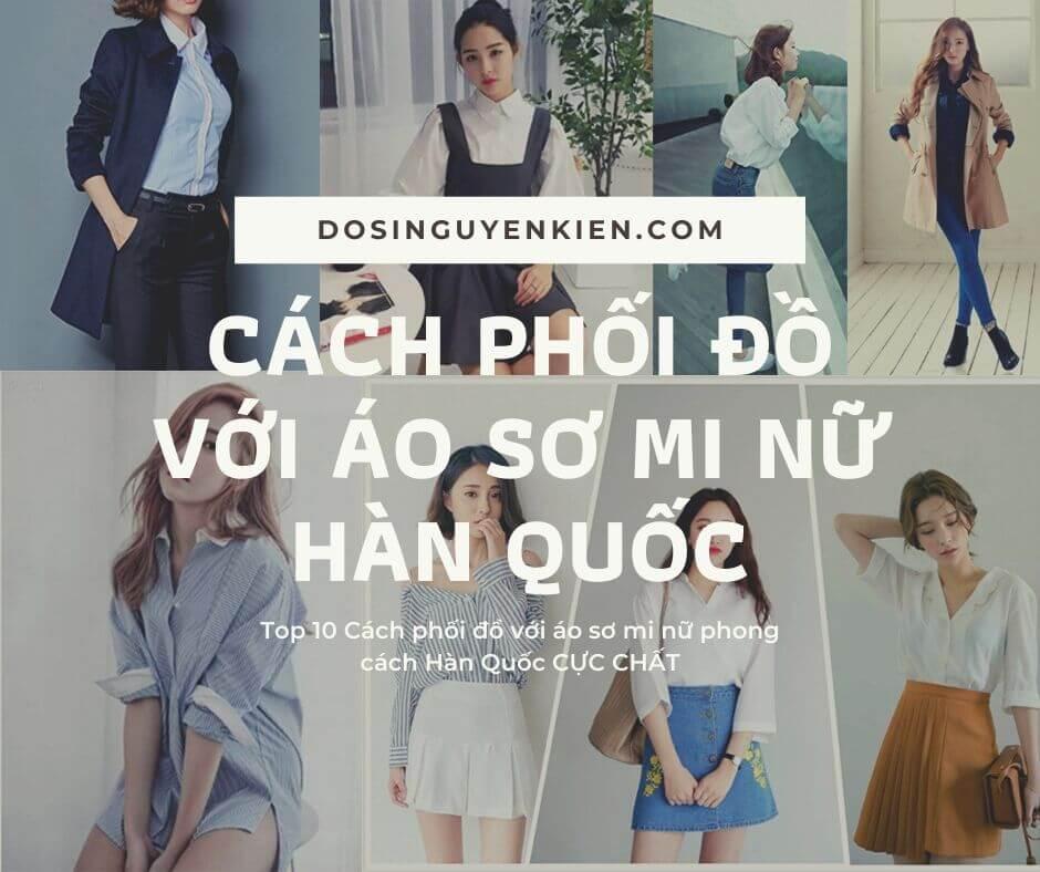 Cách phối đồ với áo sơ mi nữ kiểu Hàn Quốc