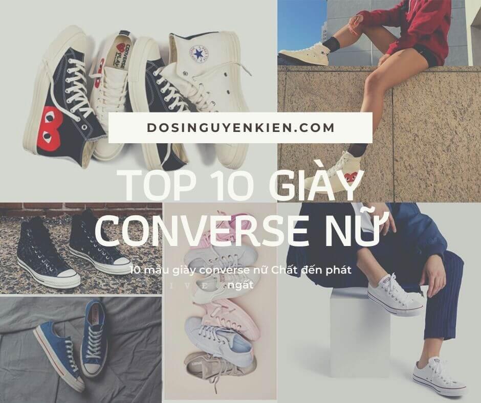 Top 10 mẫu giày converse nữ cổ cao, cổ thấp chất