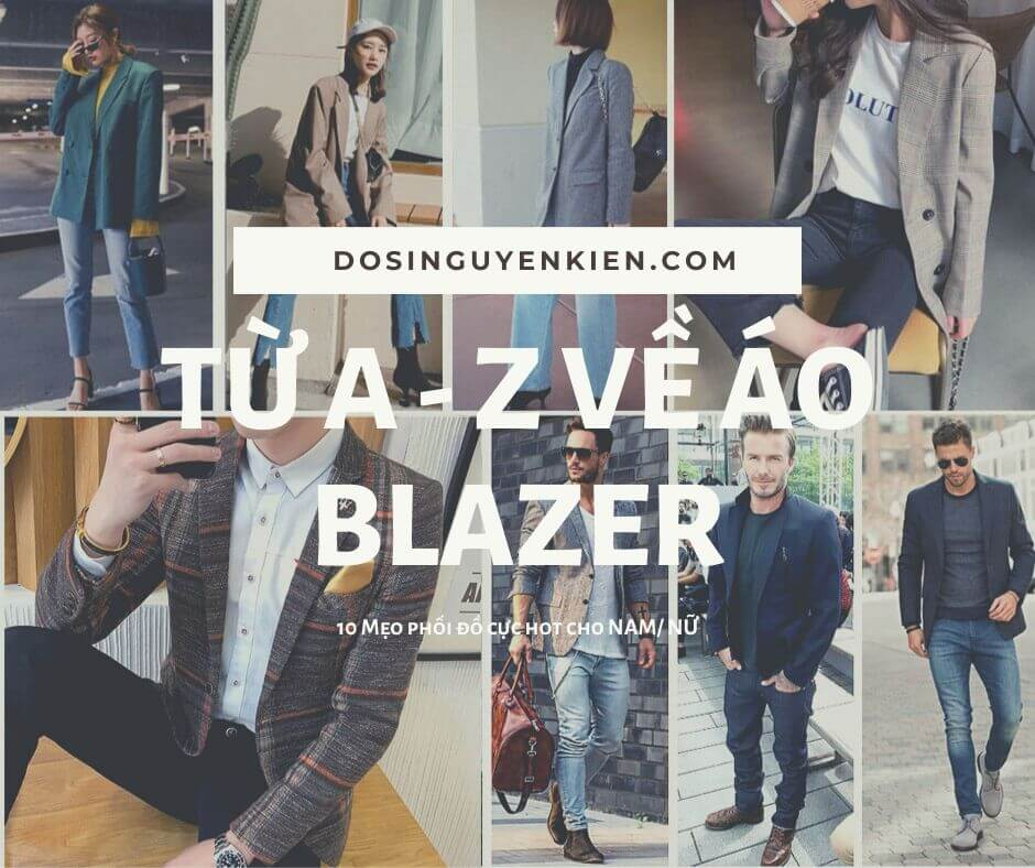 Từ A - Z về áo khoác Blazer