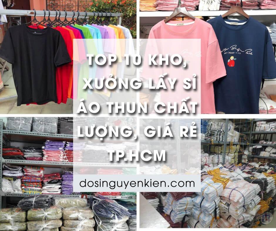 Top 10 kho xưởng lấy sỉ áo thun tphcm sài gòn