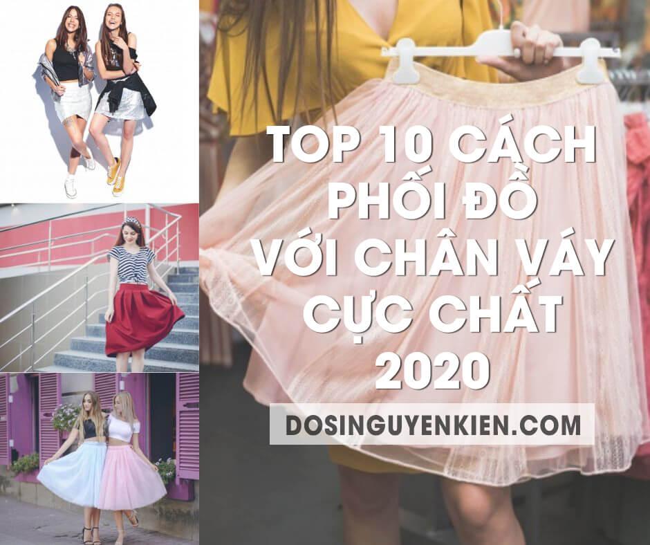 Top 10 cách phối đồ với chân váy dài ngắn đẹp