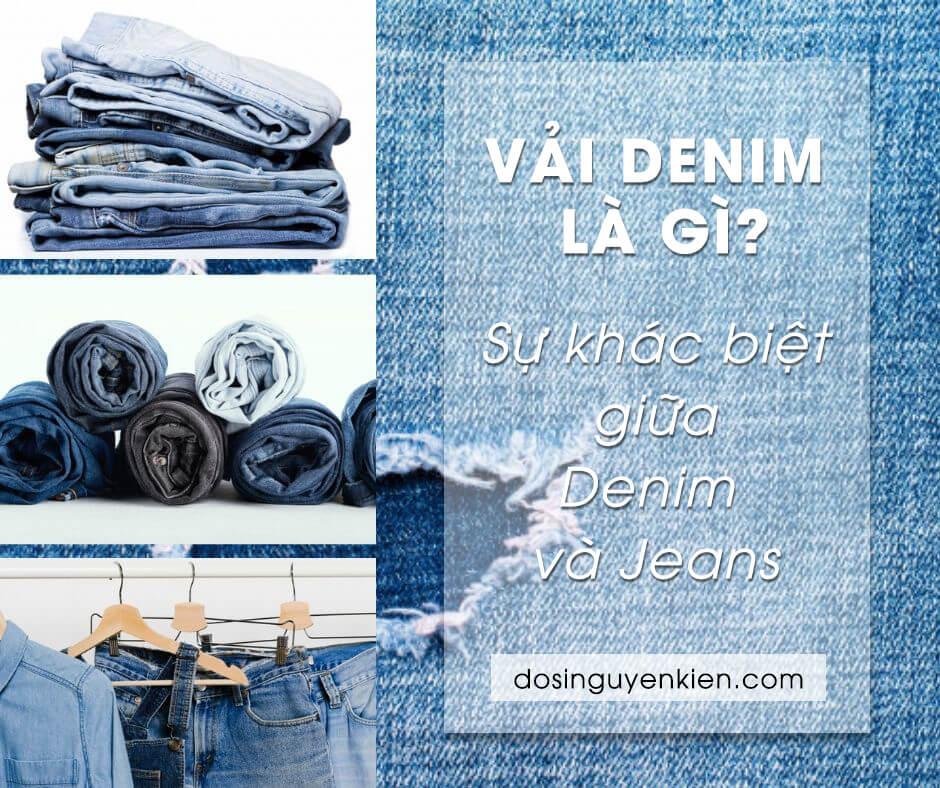 Vải denim là gì? Sự khác biệt giữa denim và jeans