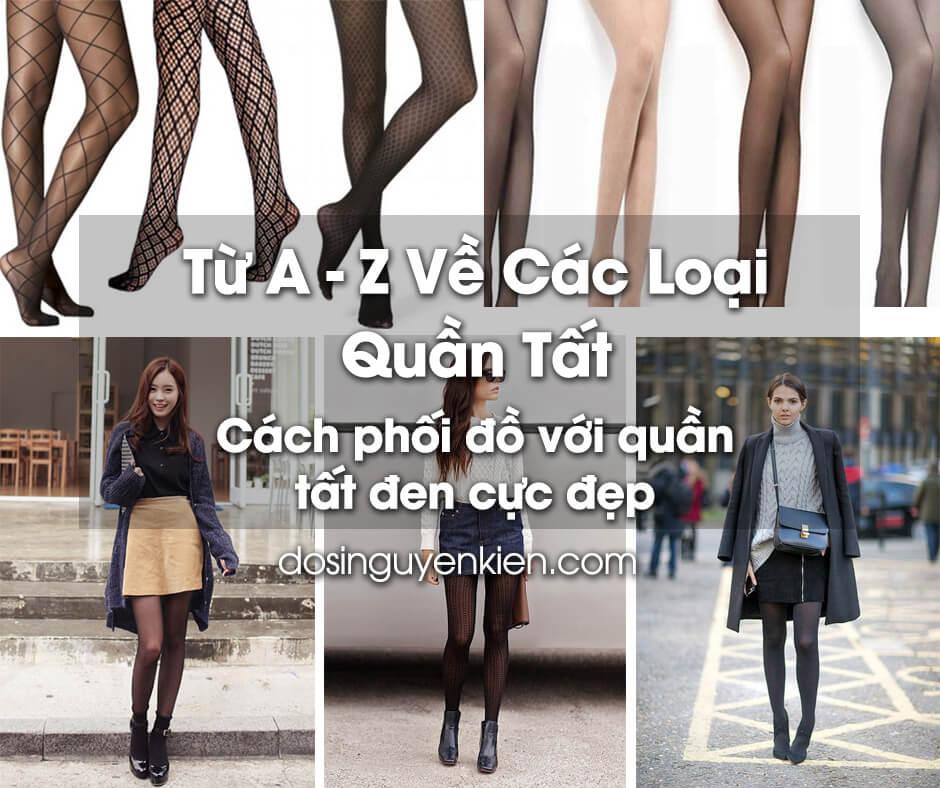 A - Z về các loại Quần Tất, Quần Vớ | Cách phối đồ với quần tất đen Đẹp