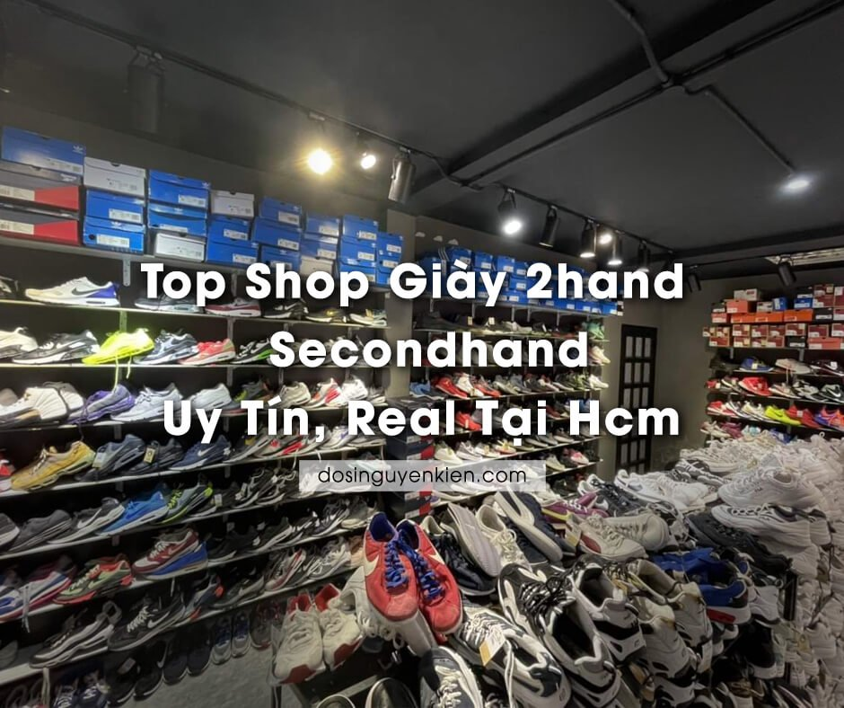 11 shop giay 2hand secondhand uy tin real tai hcm