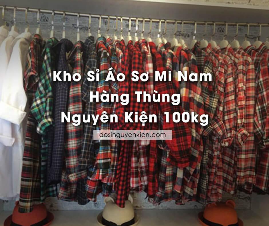 kho si ao so mi nam hang thung nguyen kien 100kg