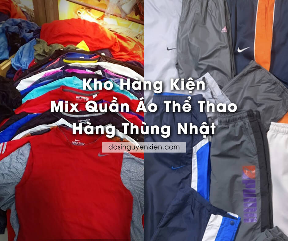 kho han gkien mix quan ao the thao hang thung nhat