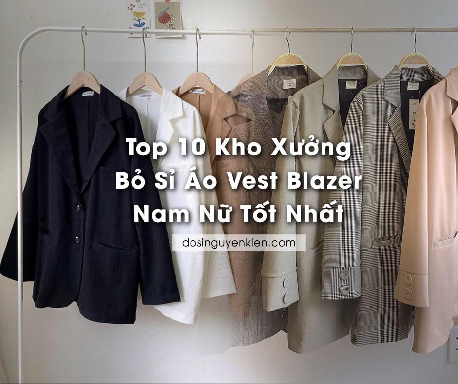 top 10 kho xuong bo si ao vest blazer nam nu tot nhat